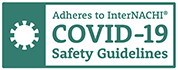 We adhere to InterNACHI's safety guidelines for COVID-19